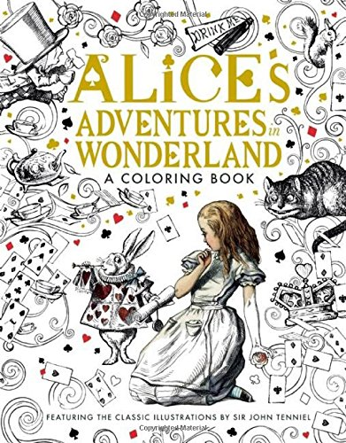 Alice's Adventures in Wonderland: A Coloring Book: Lewis Carroll; Illustrated