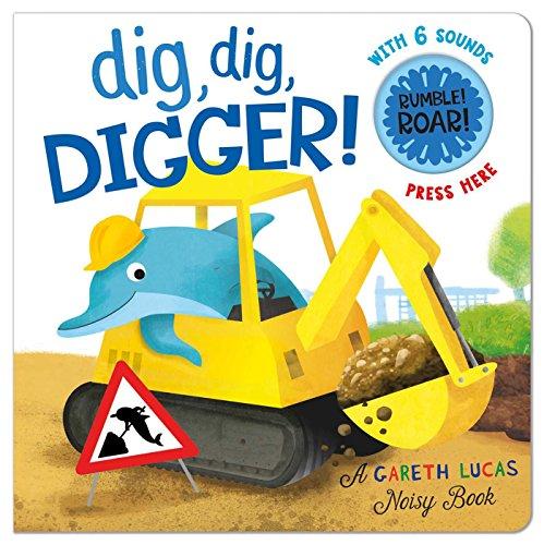 9781626869363: Dig, Dig, Digger! (Gareth Lucas Noisy Books)