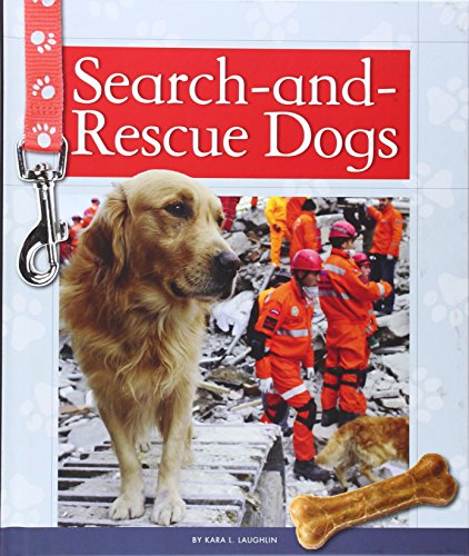 Search-and-Rescue Dogs (Service Dogs): Laughlin, Kara L.