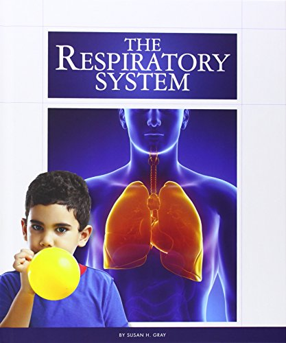 The Respiratory System (Library Binding): Susan H. Gray