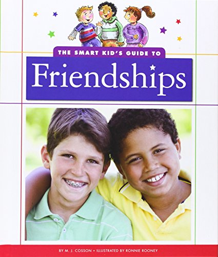 The Smart Kid's Guide to Friendships (The: M. J. Cosson