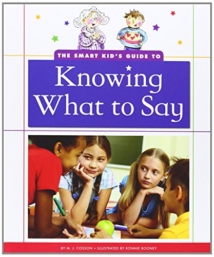 The Smart Kids Guide to Knowing What to Say: M. J. Cosson