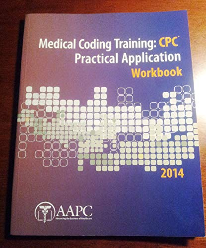 9781626880023: Medical Coding Training: CPC Practical Application Workbook 2014