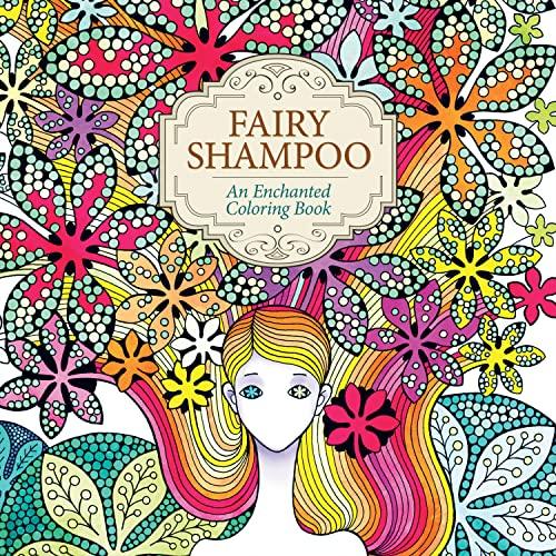 9781626923249: Fairy Shampoo: An Enchanted Coloring Book