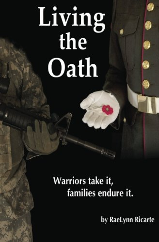 9781626940628: Living The Oath: Warriors Take it, Families Endure It