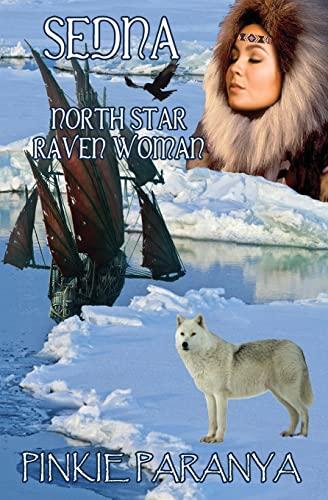 9781626944053: Sedna: North Star, Raven Woman (Women of the Northlands) (Volume 3)