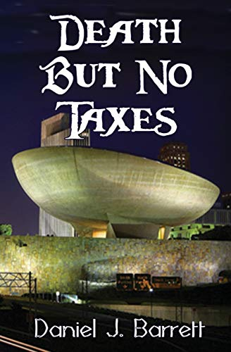 Death But No Taxes: Daniel J Barrett