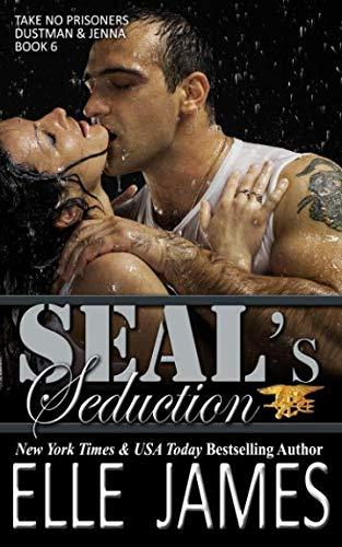 9781626950207: SEAL's Seduction (Take No Prisoners) (Volume 6)