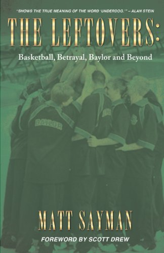 9781626970182: The Leftovers: Basketball, Betrayal, Baylor and Beyond