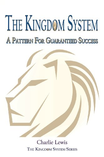 9781626970892: The Kingdom System: A Pattern for Guaranteed Success
