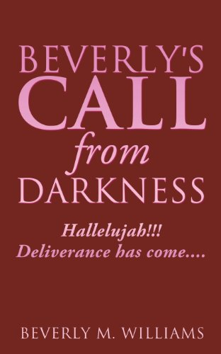 Beverlys Call from Darkness: Beverly M. Williams