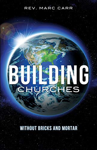 Building Churches Without Bricks and Mortar: Rev Marc Carr