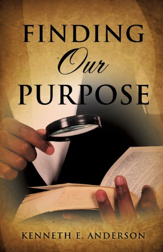 Finding Our Purpose: Kenneth E. Anderson