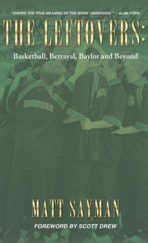 9781626973015: The Leftovers: Basketball, Betrayal, Baylor and Beyond