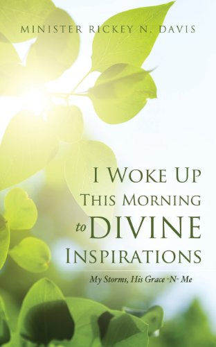 I Woke Up This Morning to Divine Inspirations: Minister Rickey N. Davis