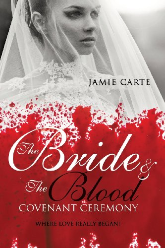 The Bride the Blood Covenant Ceremony: Jamie Carte