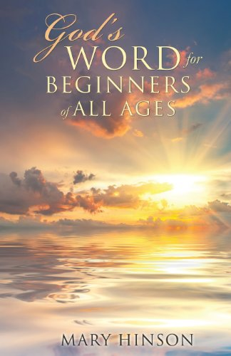 Gods Word for Beginners of All Ages: Mary Hinson