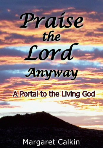 Praise the Lord Anyway: Calkin, Margaret