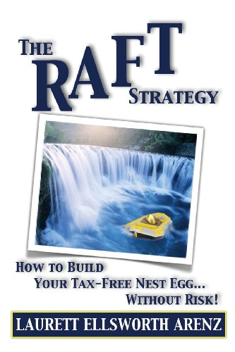 9781626976993: The Raft Strategy: How to Build Your Tax-Free Nest Egg Without Risk