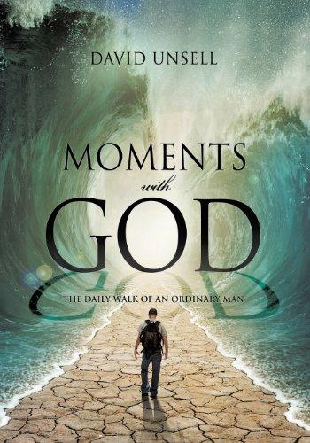 Moments with God: David Unsell