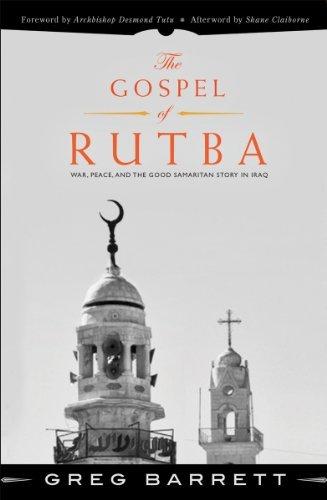9781626980037: The Gospel of Rutba: War, Peace, and the Good Samaritan Story in Iraq