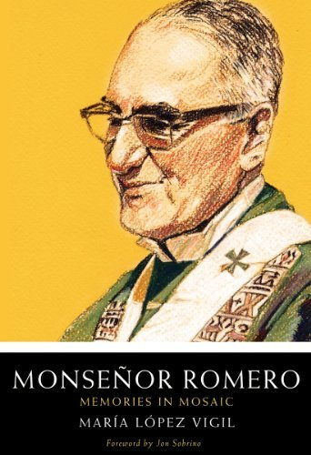 Monsenor Romero: Memories in Mosaic: Lopez Vigil, Maria