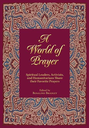 9781626980310: A World of Prayer: Spiritual Leaders, Activists, and Humanitarians Share their Favorite Prayers