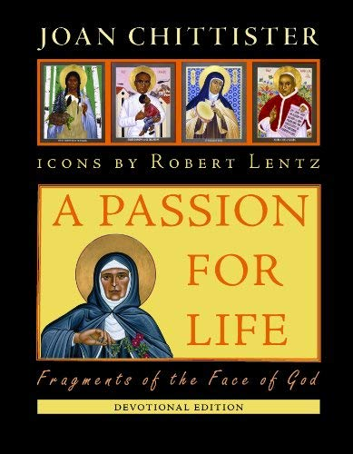 A Passion for Life: Fragments of the Face of God: Joan Chittister