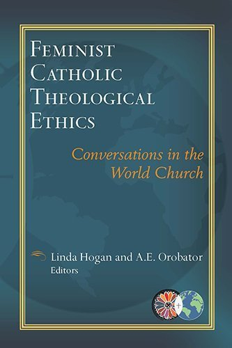 9781626980785: Feminist Catholic Theological Ethics: Conversations in the World Church (Catholic Theological Ethics in the World Church)