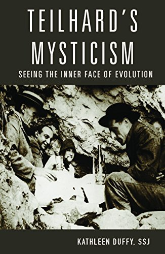 Teilhard's Mysticism: Seeing the Inner Face of Evolution: Duffy  S.S.J., Kathleen