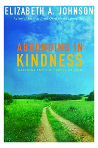 Abounding in Kindness: Writing for the People of God: Johnson, Elizabeth A.