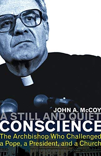 9781626981171: A Still and Quiet Conscience: The Archbishop Who Challenged a Pope, a President, and a Church.