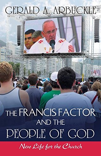 The Francis Factor and the People of God: New Life for the Church: Arbuckle, Gerald