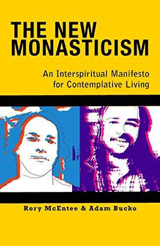 The New Monasticism: A Manifesto for Contemplative Living: Adam Bucko|Rory McEntee