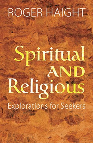 Spiritual and Religious: Explorations for Seekers: Roger Haight