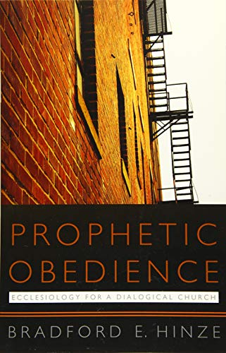 9781626981676: Prophetic Obedience: Ecclesiology for a Dialogical Church