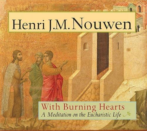 9781626982109: With Burning Hearts: A Meditation on the Eucharistic Life