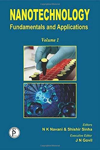 Nanotechnology: Fundamentals and Applications (Volume 1): JN Govil, Naveen
