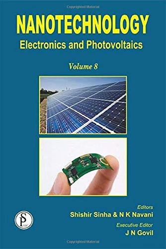 Nanotechnology: Electronics and Photovoltaics (Volume 8): JN Govil, Naveen