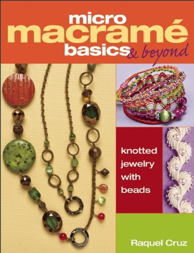 9781627000468: Micro Macrame Basics & Beyond: Knotted Jewelry with Beads