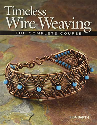 9781627000765: Timeless Wire Weaving: The Complete Course