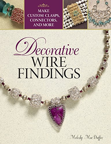 9781627001700: Decorative Wire Findings: Make Custom Clasps, Connectors, and More