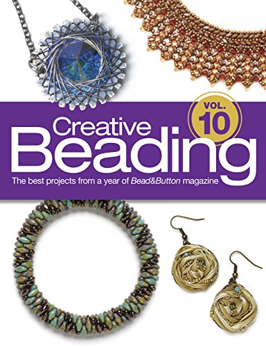 9781627002011: Creative Beading Vol. 10: The Best Projects From a Year of Bead&Button Magazine