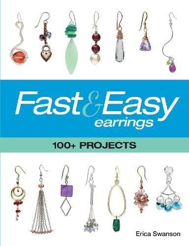 Fast & Easy Earrings: 100+ Projects (Paperback): Erica Swanson