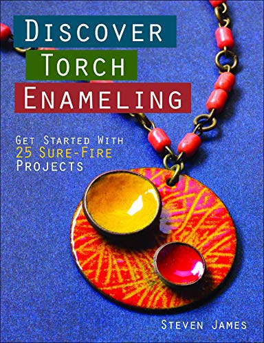 9781627003247: Discover Torch Enameling: Get Started with 25 Sure-Fire Jewelry Projects