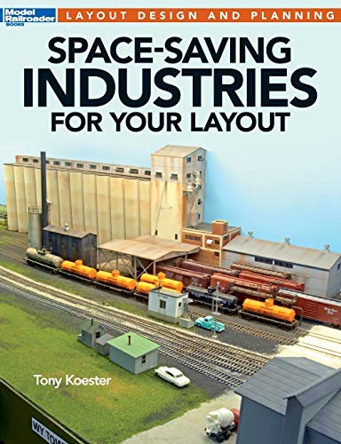 9781627003957: Space-Saving Industries for Your Layout (Model Railroader Books Layout Design and Planning)