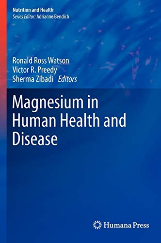 Magnesium in Human Health and Disease: Victor R. Preedy