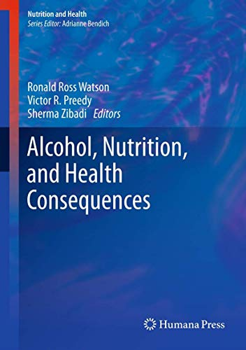 Alcohol, Nutrition, and Health Consequences: Ronald Ross Watson
