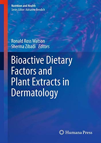 Bioactive Dietary Factors and Plant Extracts in Dermatology: Ronald Ross Watson