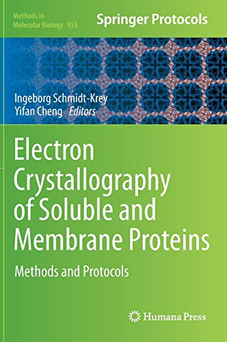Electron Crystallography of Soluble and Membrane Proteins: Methods and Protocols (Methods in ...